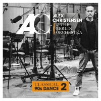 Alex Christensen & The Berlin Orchestra Classical 90s Dance 2