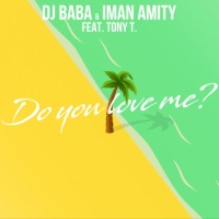 DJ Baba & Iman Amity feat. Tony T Do You Love Me
