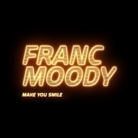Franc Moody Make You Smile