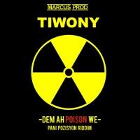 Tiwony Dem Ah Poison We