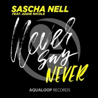 Sascha Nell Feat Addie Nicole Never Say Never