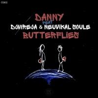 Danny Feat Djmreja & Neuvikal Soule Butterflies