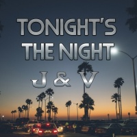 J & V Tonight's The Night