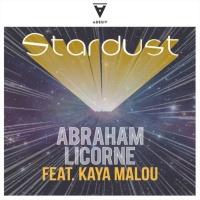 Abraham Licorne Feat Kaya Malou Stardust