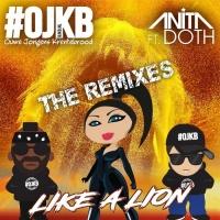 Ojkb feat. Anita Doth Like A Lion (Remixes)