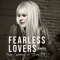 Side Fx Kim Cameron Fearless Lovers Remixes
