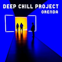 Deep Chill Project Orenda