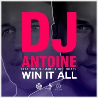 Dj Antoine Feat Craig Smart & Boe Brady Win It All