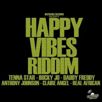 Bucky Jo, Claire Angel, Daddy Freddy, Tenna Star, Anthony Johnson, Real African Happy Vibes Riddim