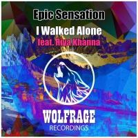 Epic Sensation Feat Riya Khanna I Walked Alone