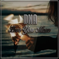 Dna Love You More