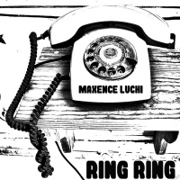 Maxence Luchi Feat Anne-caroline Joy Ring Ring