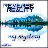 Reverse Reality My Mystery