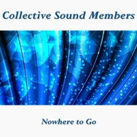 Collective Sound Members Nowhere To Go