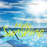 Neanderthal Phonogram Hello Sunshine
