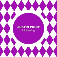 Justin Point Mothering