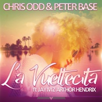 Chris Odd And Peter Base Feat Jaymz Arthor Hendrix La Vueltecita