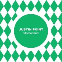 Justin Point Motherland