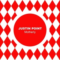 Justin Point Motherly