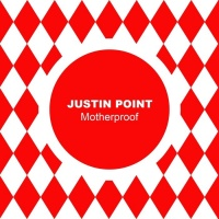 Justin Point Motherproof