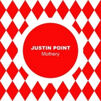 Justin Point Mothery