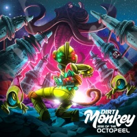 Dirt Monkey Rise Of The Octopeel