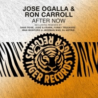 Jose Ogalla & Ron Carroll After Now