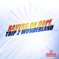 Ravers On Dope Trip 2 Wonderland