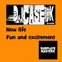 Djcaseuk New Life/Fun & Excitement