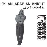 Shahara-ja I'm An Arabian Knight