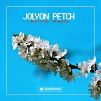 Jolyon Petch Make A Move The Remixes