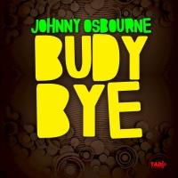Johnny Osbourne, Freddie Mcgregor Budy Bye