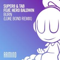 Super8 & Tab Feat Hero Baldwin Burn