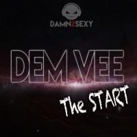 Dem Vee The Start