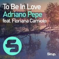 Adriano Pepe Feat Floriana Camioli To Be In Love
