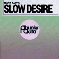Tokyo Cartel Slow Desire