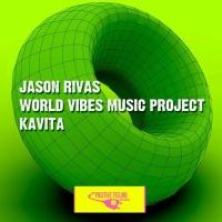 World Vibes Music Project, Jason Rivas Kavita