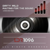 Dirty Wild Waiting For The Sound