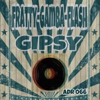 Fratty, Gamba, Flash Gipsy