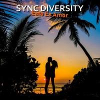 Sync Diversity Esto Es Amor