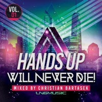 Christian Bartasek, Various Hands Up Will Never Die Vol 1