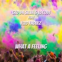 Locodj, Geo Da Silva Feat Fizo Faouez What A Feeling