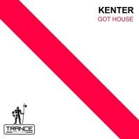 Kenter Got House