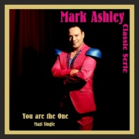 Mark Ashley You Are The One
