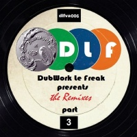 VA DubWork Le Freak Presents The Remixes Part 3