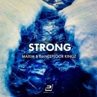 Max!m & Dancefloor Kingz Strong