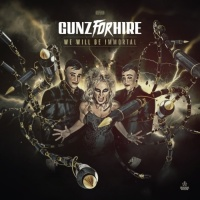 Gunz For Hire We Will Be Immortal
