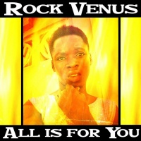 Rock Venus All Is For You