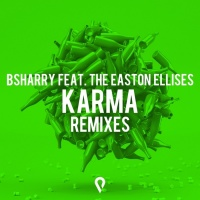 Bsharry Feat The Easton Ellises Karma Remixes