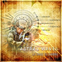 Astral Waves La Danse Du Chaman
